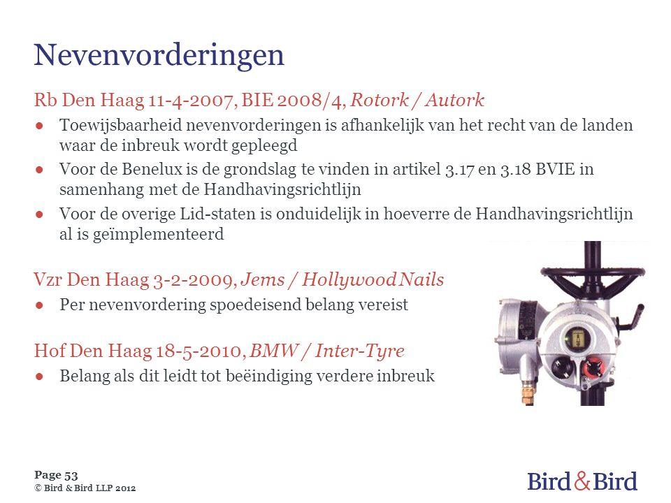 Page 53 © Bird & Bird LLP 2012 Nevenvorderingen Rb Den Haag 11-4-2007, BIE 2008/4, Rotork / Autork ●Toewijsbaarheid nevenvorderingen is afhankelijk va