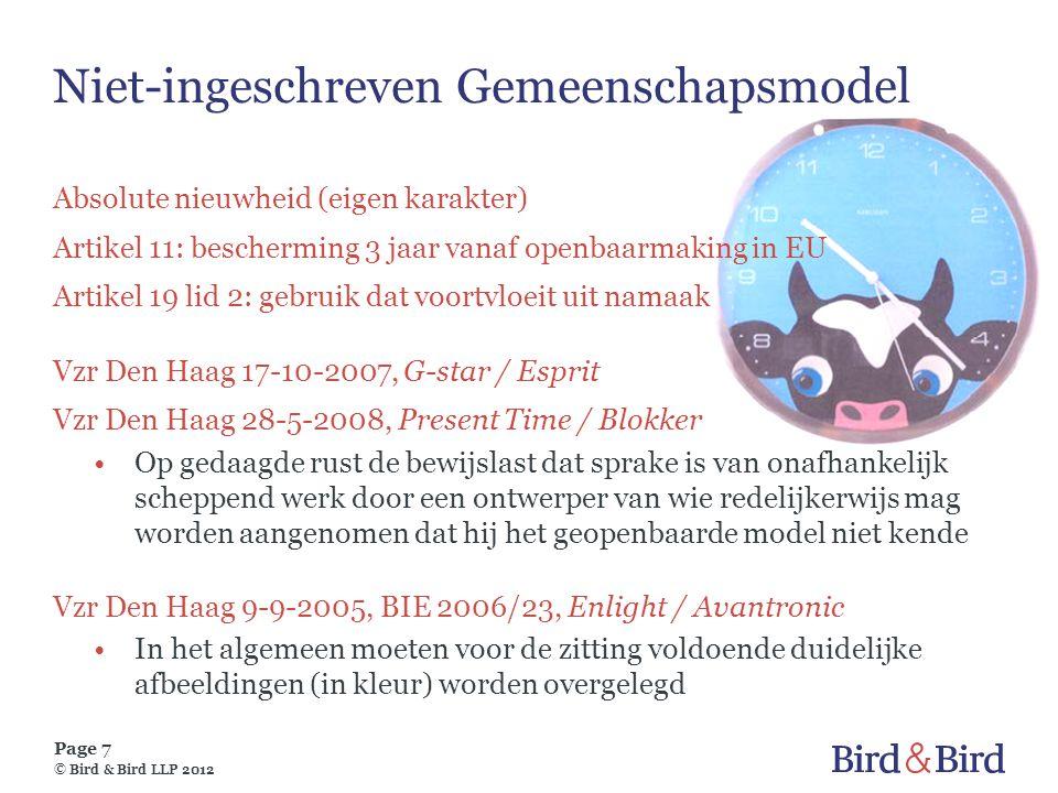 Page 7 © Bird & Bird LLP 2012 Niet-ingeschreven Gemeenschapsmodel Absolute nieuwheid (eigen karakter) Artikel 11: bescherming 3 jaar vanaf openbaarmak