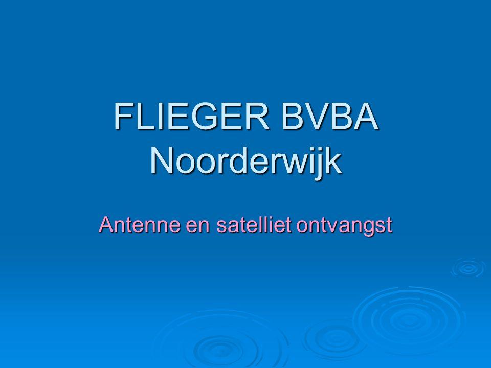 FLIEGER BVBA Noorderwijk Antenne en satelliet ontvangst