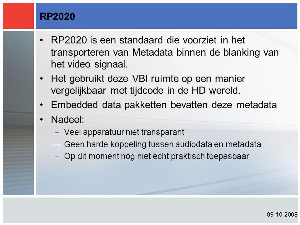 09-10-2008 RP2020 •RP2020 is een standaard die voorziet in het transporteren van Metadata binnen de blanking van het video signaal. •Het gebruikt deze