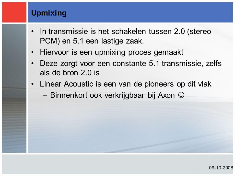 09-10-2008 Upmixing •In transmissie is het schakelen tussen 2.0 (stereo PCM) en 5.1 een lastige zaak. •Hiervoor is een upmixing proces gemaakt •Deze z