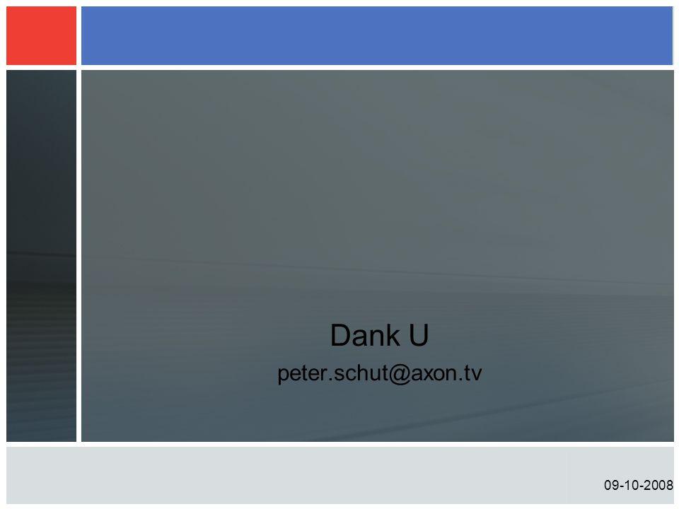 09-10-2008 Dank U peter.schut@axon.tv