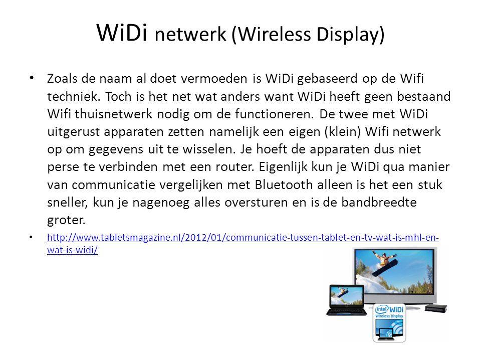WiDi netwerk (Wireless Display) • Zoals de naam al doet vermoeden is WiDi gebaseerd op de Wifi techniek. Toch is het net wat anders want WiDi heeft ge