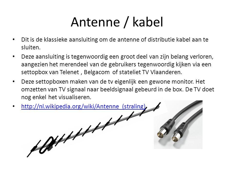 • Dit is de klassieke aansluiting om de antenne of distributie kabel aan te sluiten. • Deze aansluiting is tegenwoordig een groot deel van zijn belang