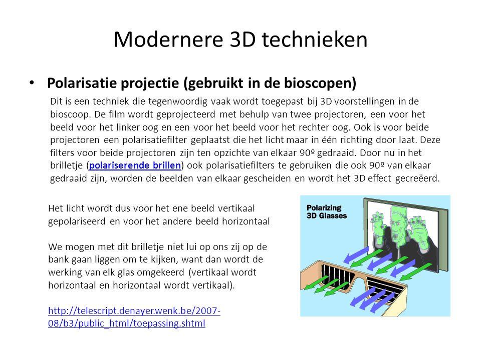 Modernere 3D technieken • Polarisatie projectie (gebruikt in de bioscopen) Dit is een techniek die tegenwoordig vaak wordt toegepast bij 3D voorstelli