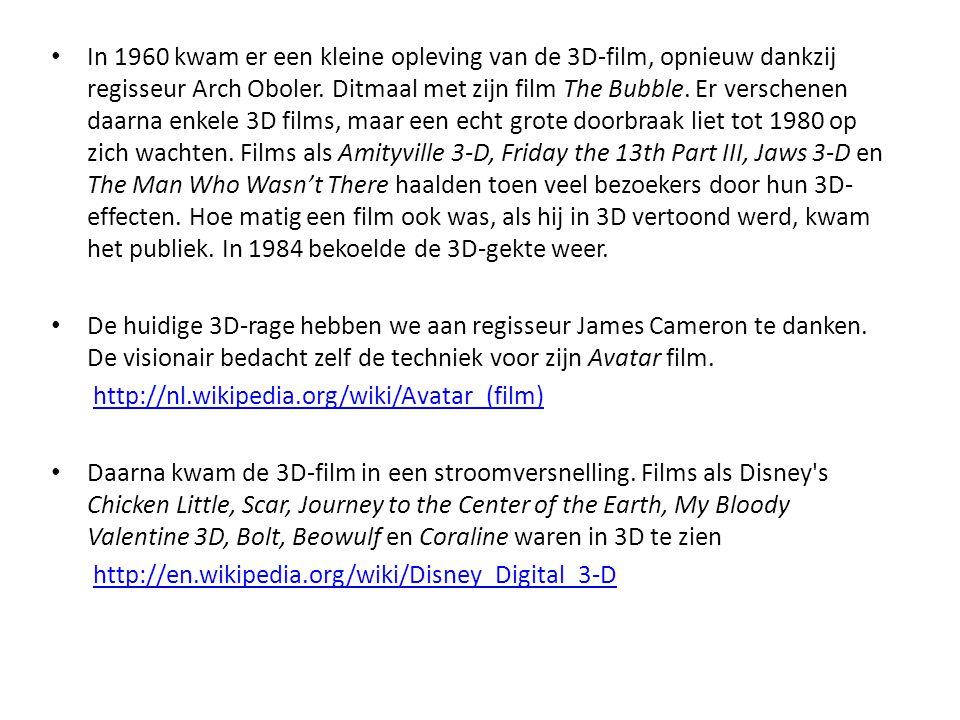 • In 1960 kwam er een kleine opleving van de 3D-film, opnieuw dankzij regisseur Arch Oboler. Ditmaal met zijn film The Bubble. Er verschenen daarna en