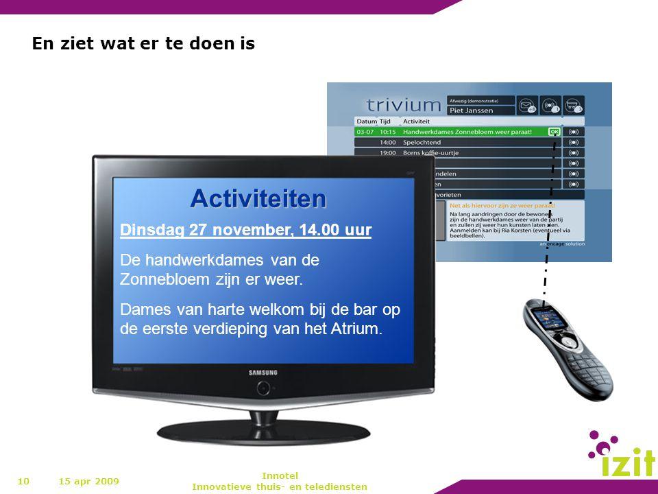 10 En ziet wat er te doen is Activiteiten Dinsdag 27 november, 14.00 uur De handwerkdames van de Zonnebloem zijn er weer. Dames van harte welkom bij d
