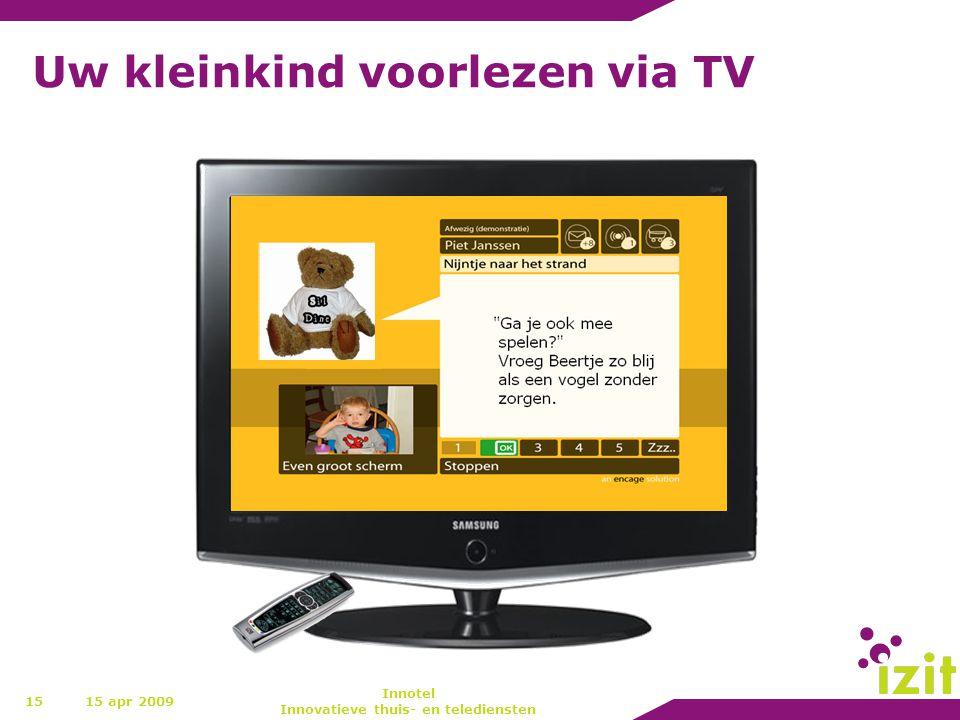 Uw kleinkind voorlezen via TV 1515 apr 2009 Innotel Innovatieve thuis- en telediensten