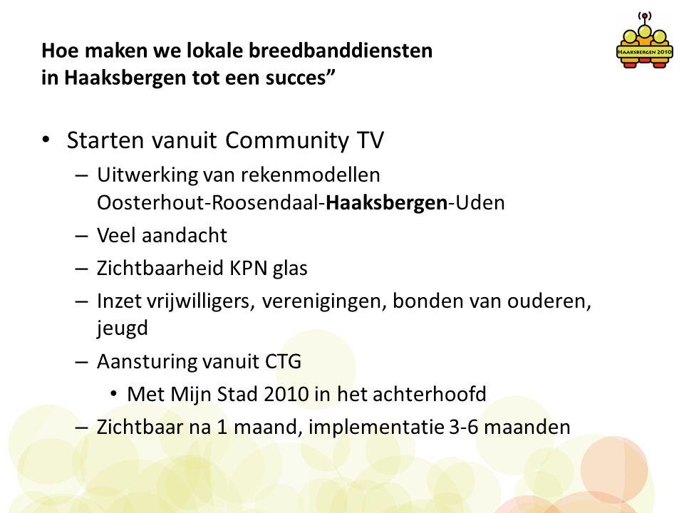 """Hoe maken we lokale breedbanddiensten in Haaksbergen tot een succes"""" • Starten vanuit Community TV – Uitwerking van rekenmodellen Oosterhout-Roosendaa"""