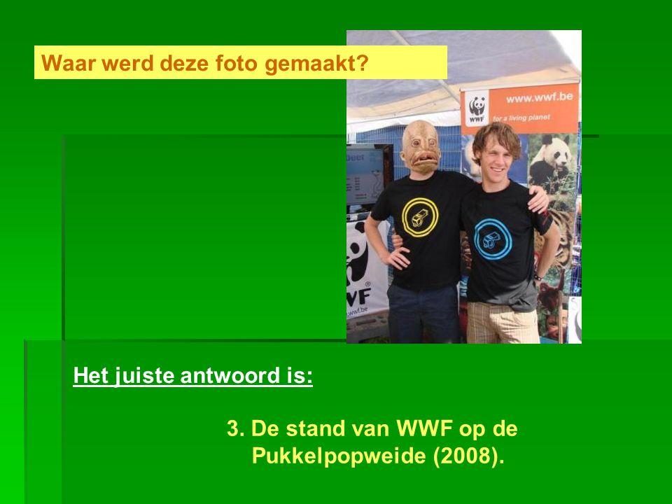 Het juiste antwoord is: 3. De stand van WWF op de Pukkelpopweide (2008). Waar werd deze foto gemaakt?
