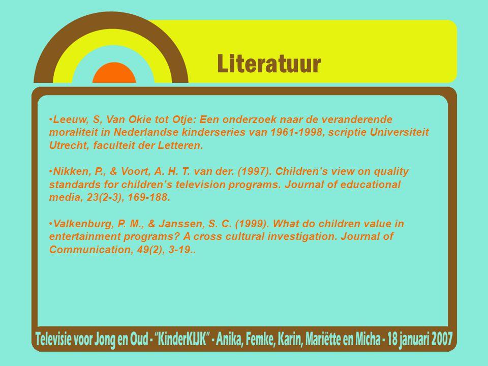 Literatuur •Leeuw, S, Van Okie tot Otje: Een onderzoek naar de veranderende moraliteit in Nederlandse kinderseries van 1961-1998, scriptie Universiteit Utrecht, faculteit der Letteren.