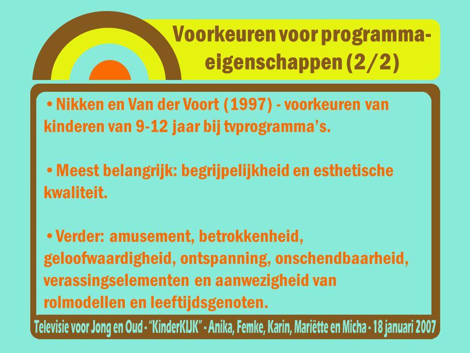 Voorkeuren voor programma- eigenschappen (2/2) •Nikken en Van der Voort (1997) - voorkeuren van kinderen van 9-12 jaar bij tvprogramma's.