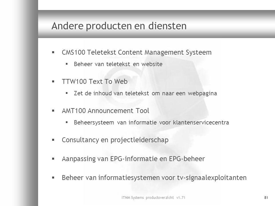 ITNM Systems productoverzicht v1.7181 Andere producten en diensten  CMS100 Teletekst Content Management Systeem  Beheer van teletekst en website  T