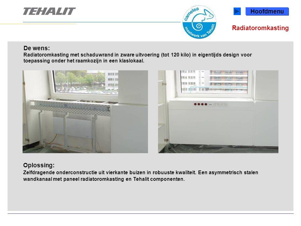 Radiatoromkasting Hoofdmenu De wens: Radiatoromkasting met schaduwrand in zware uitvoering (tot 120 kilo) in eigentijds design voor toepassing onder het raamkozijn in een klaslokaal.
