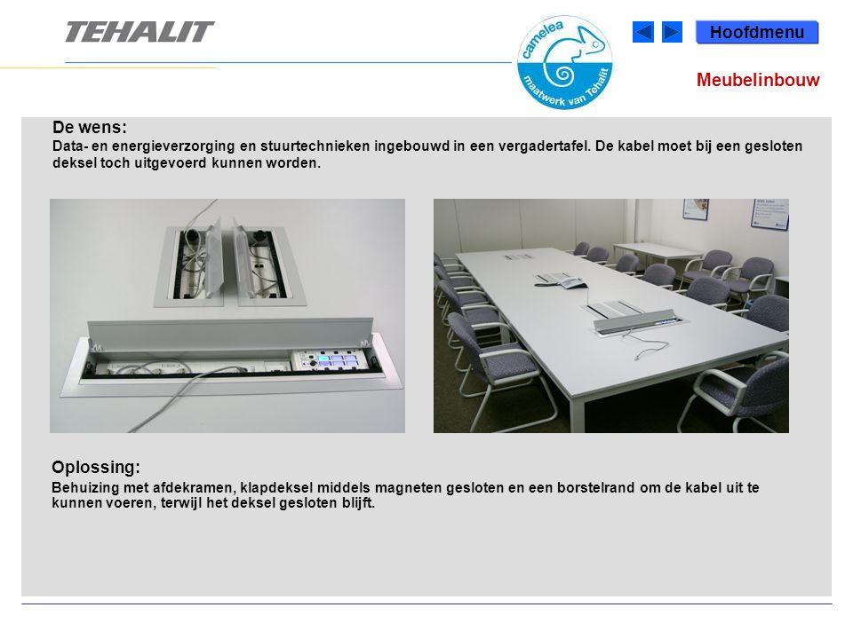 Hoofdmenu De wens: Data- en energieverzorging en stuurtechnieken ingebouwd in een vergadertafel.