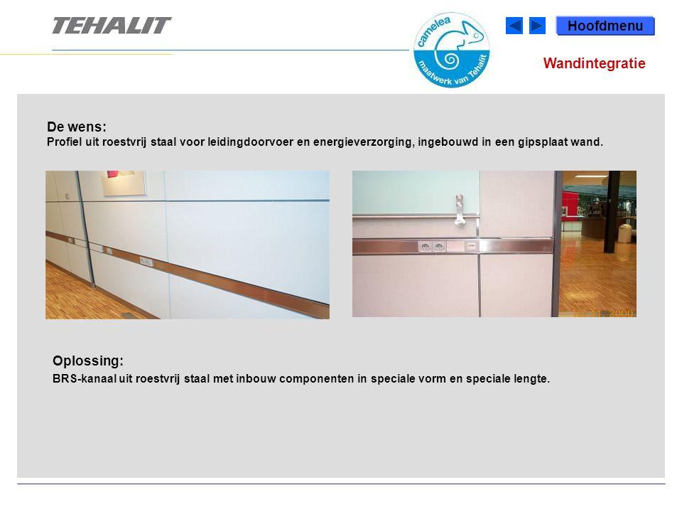 Hoofdmenu De wens: Profiel uit roestvrij staal voor leidingdoorvoer en energieverzorging, ingebouwd in een gipsplaat wand.
