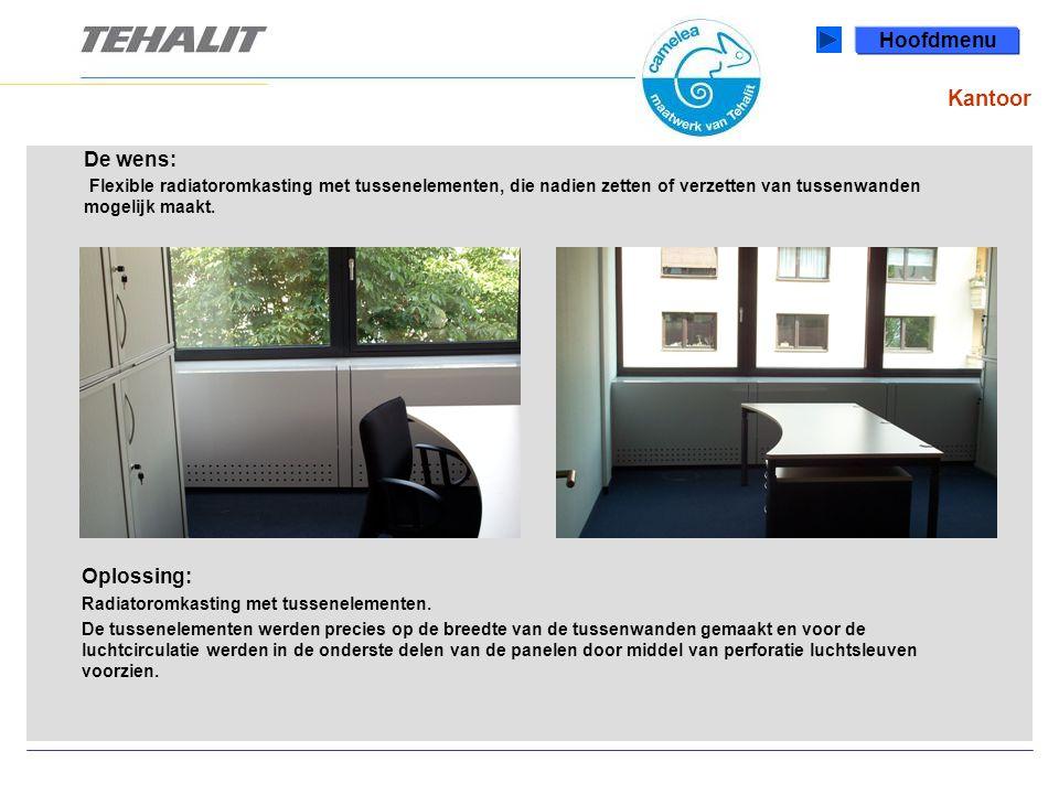 Kantoor Hoofdmenu De wens: Flexible radiatoromkasting met tussenelementen, die nadien zetten of verzetten van tussenwanden mogelijk maakt.
