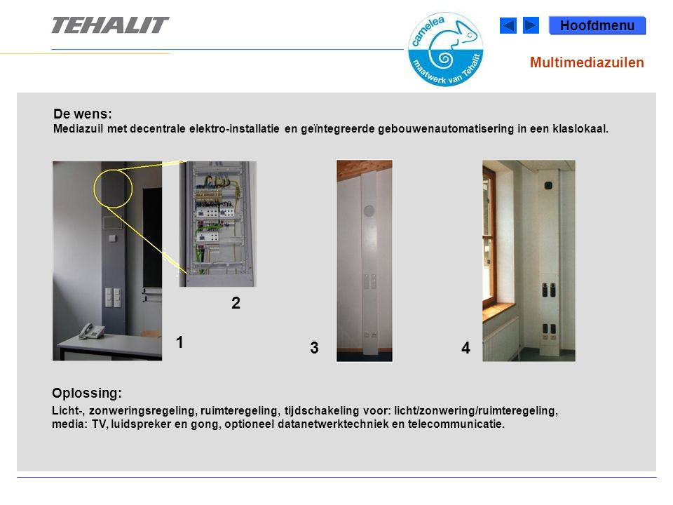 Verzorgingshuis Hoofdmenu De wens: Een verzorgingskanaal in houtdesign met indirecte verlichting.