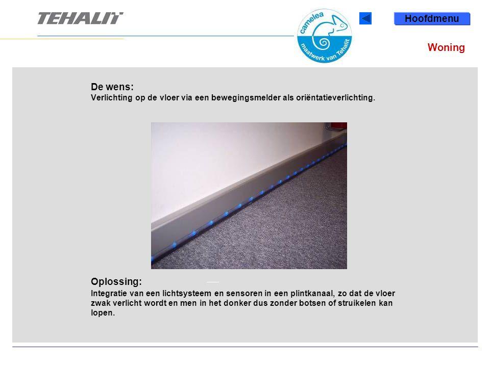 Woning Hoofdmenu De wens: Verlichting op de vloer via een bewegingsmelder als oriëntatieverlichting.