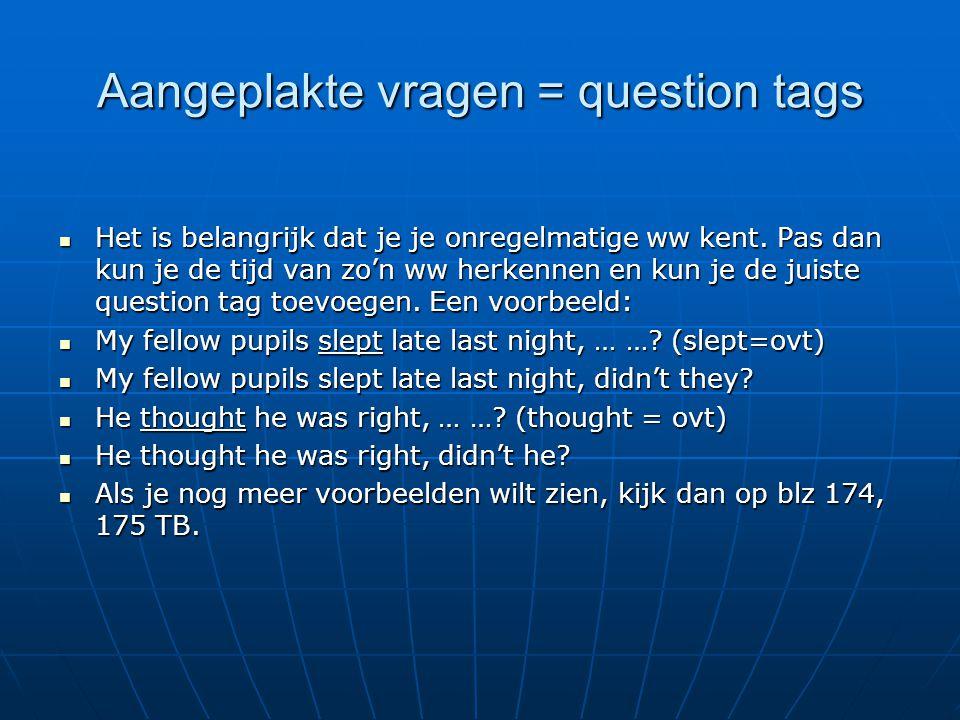 Opdrachten ZZZZoek een Engelse tekst/teksten waarin je voorbeelden van dit grammatica onderdeel terug vindt.