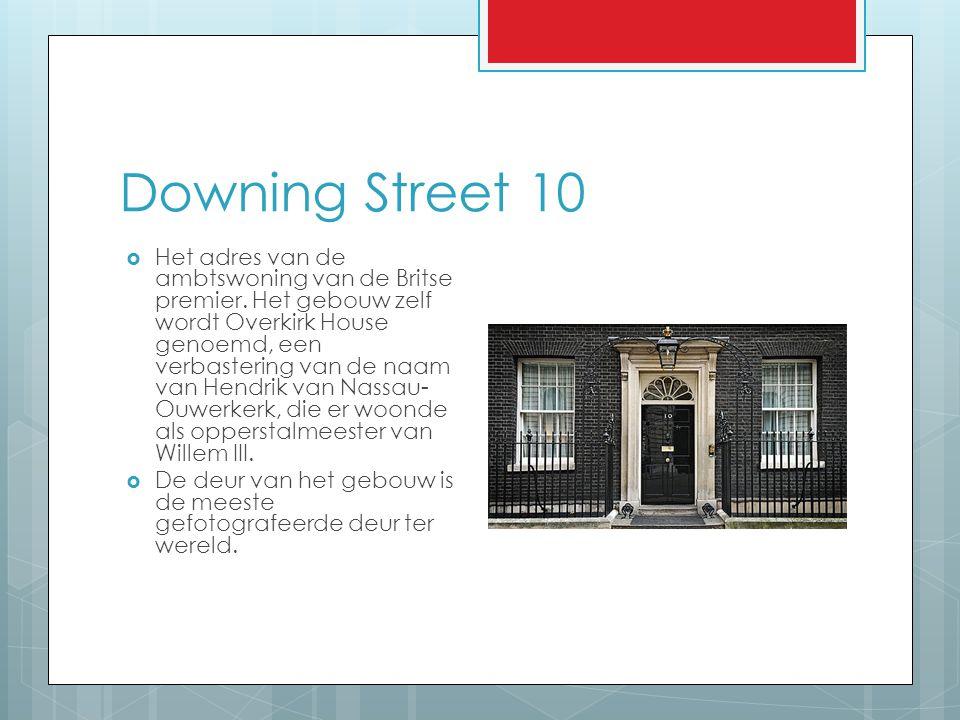 Downing Street 10  Het adres van de ambtswoning van de Britse premier. Het gebouw zelf wordt Overkirk House genoemd, een verbastering van de naam van