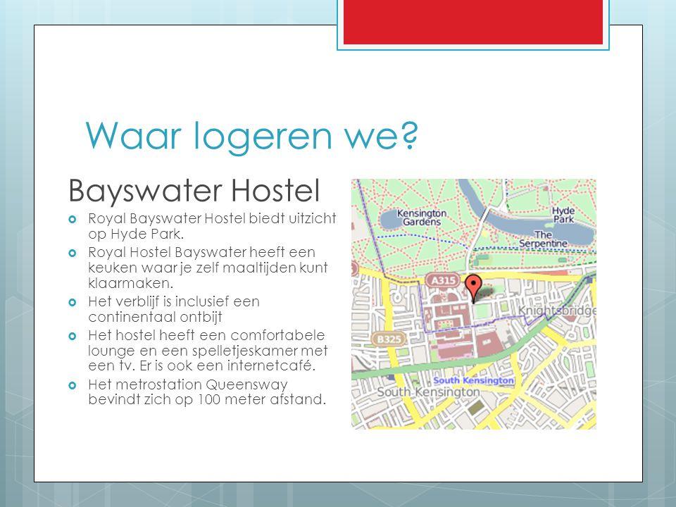 Waar logeren we? Bayswater Hostel  Royal Bayswater Hostel biedt uitzicht op Hyde Park.  Royal Hostel Bayswater heeft een keuken waar je zelf maaltij