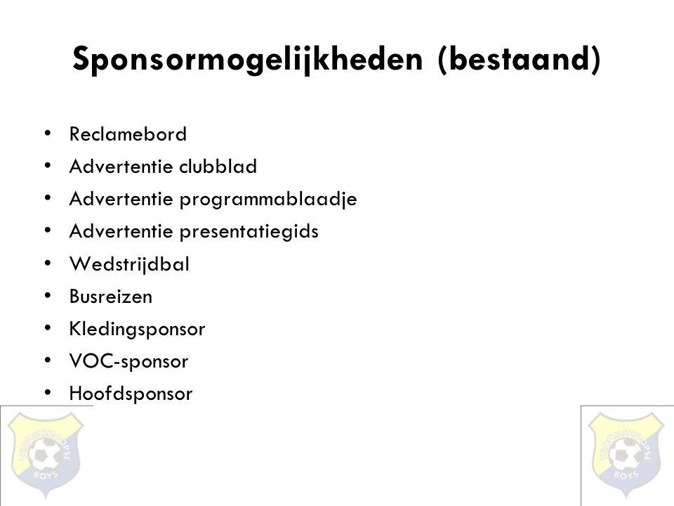 Sponsormogelijkheden (bestaand) •Reclamebord •Advertentie clubblad •Advertentie programmablaadje •Advertentie presentatiegids •Wedstrijdbal •Busreizen