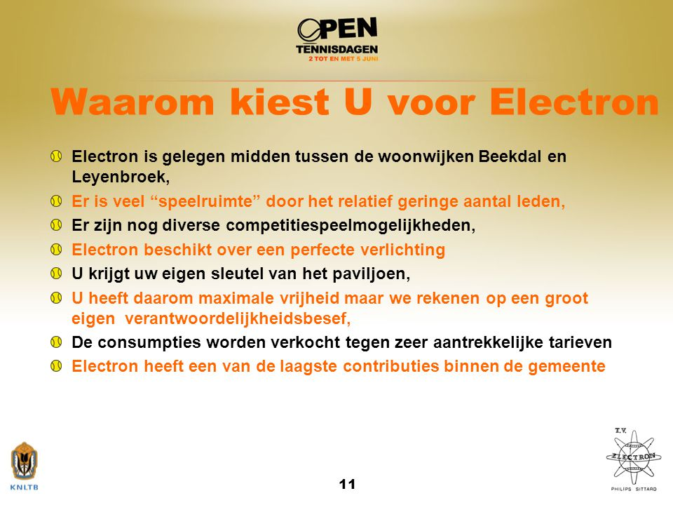 """11 Waarom kiest U voor Electron Electron is gelegen midden tussen de woonwijken Beekdal en Leyenbroek, Er is veel """"speelruimte"""" door het relatief geri"""