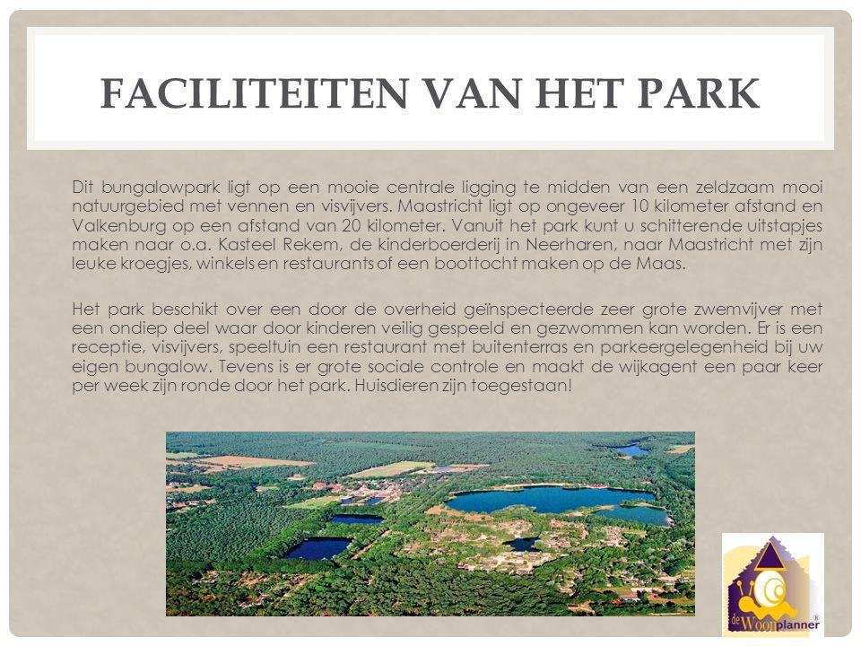 FACILITEITEN VAN HET PARK Dit bungalowpark ligt op een mooie centrale ligging te midden van een zeldzaam mooi natuurgebied met vennen en visvijvers. M