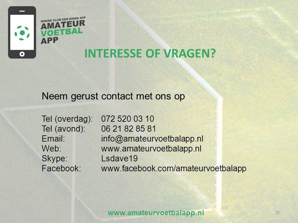 www.amateurvoetbalapp.nl 10 INTERESSE OF VRAGEN.