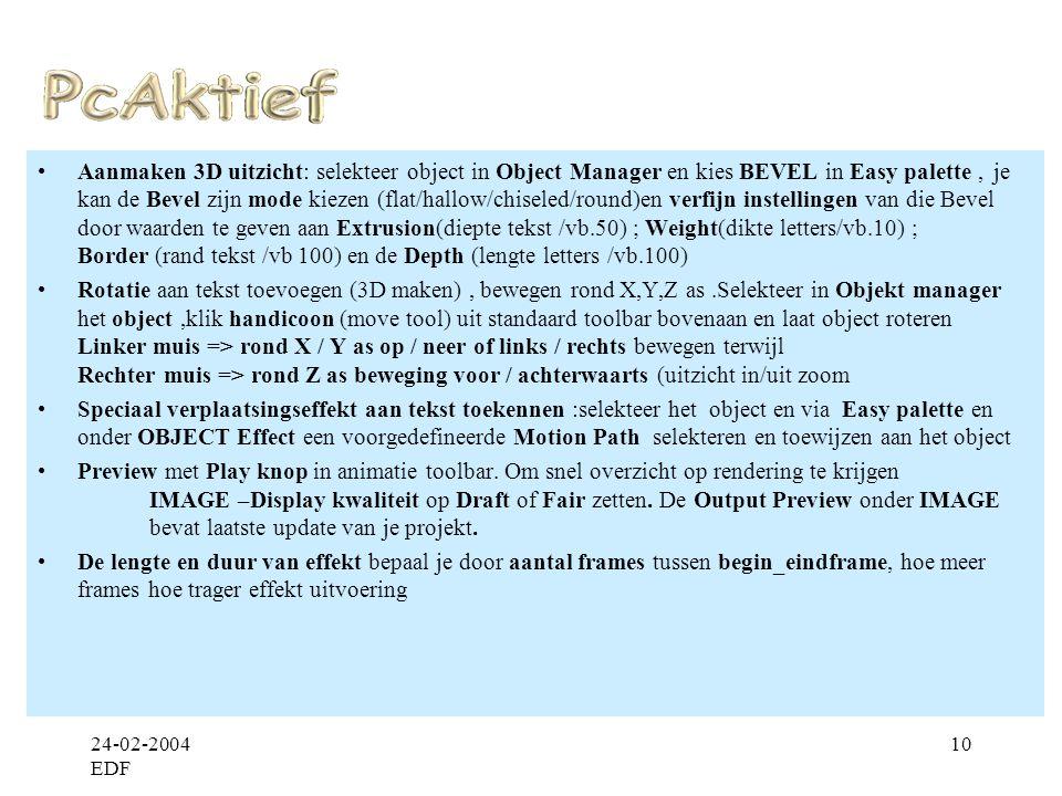 24-02-2004 EDF 11 •Inwerken op frames (1..10) door selektie frame nr -> per frame toekenning instellingen object.