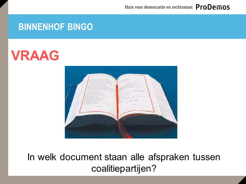 BINNENHOF BINGO In welk document staan alle afspraken tussen coalitiepartijen? VRAAG
