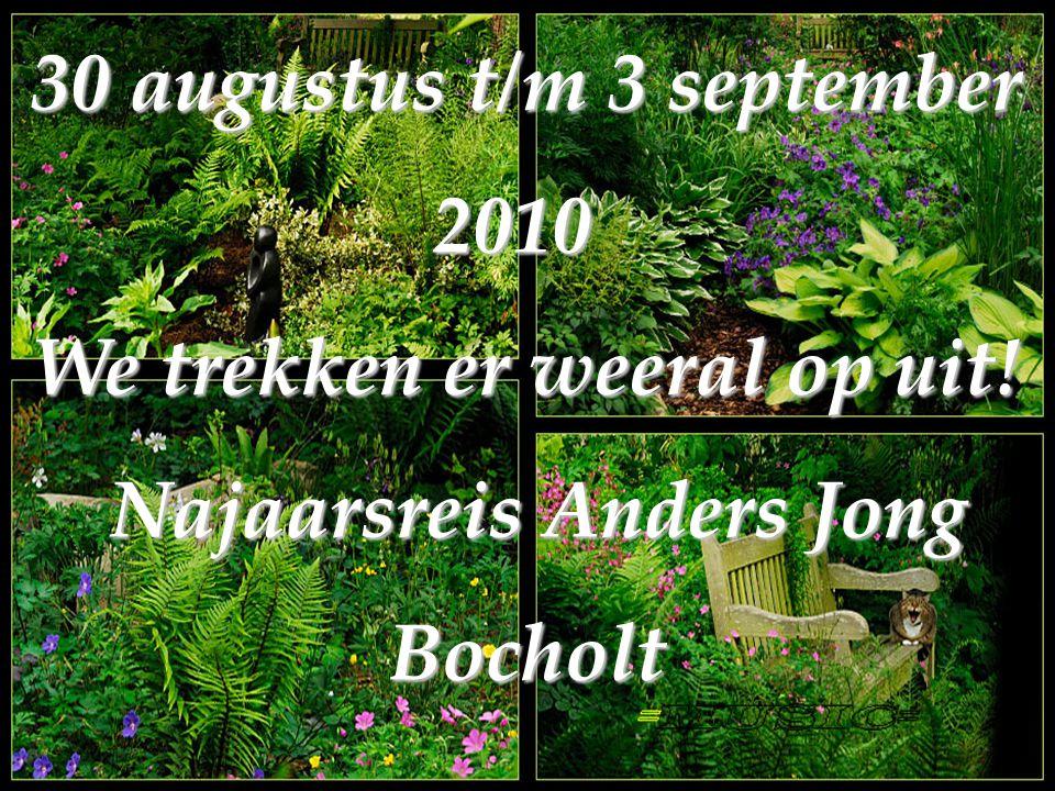 30 augustus t/m 3 september 2010 We trekken er weeral op uit! Najaarsreis Anders Jong Bocholt