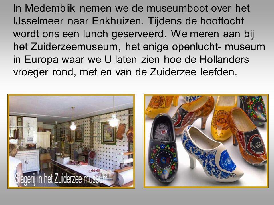 Nadien stappen we op de museumstoomtram Hoorn – Medemblik voor een reis door het verleden.
