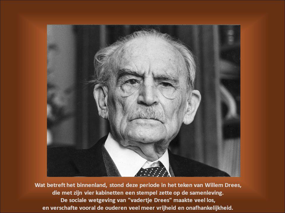 Wat betreft het binnenland, stond deze periode in het teken van Willem Drees, die met zijn vier kabinetten een stempel zette op de samenleving.
