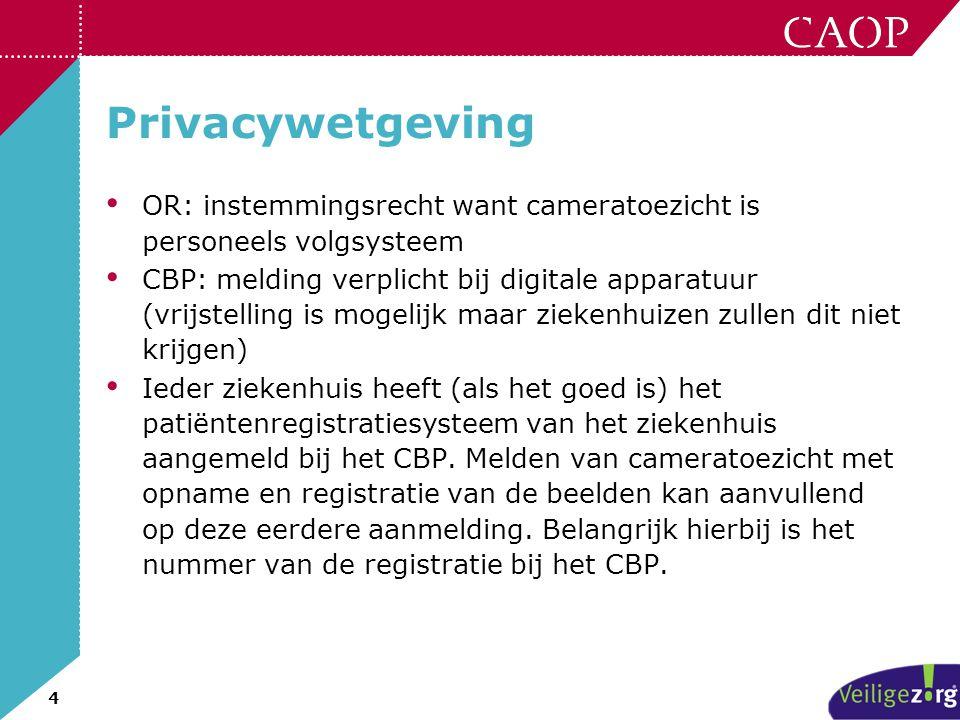 4 Privacywetgeving • OR: instemmingsrecht want cameratoezicht is personeels volgsysteem • CBP: melding verplicht bij digitale apparatuur (vrijstelling