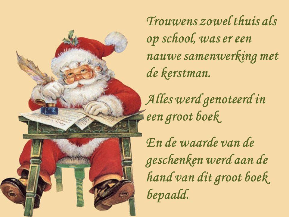 Trouwens zowel thuis als op school, was er een nauwe samenwerking met de kerstman.
