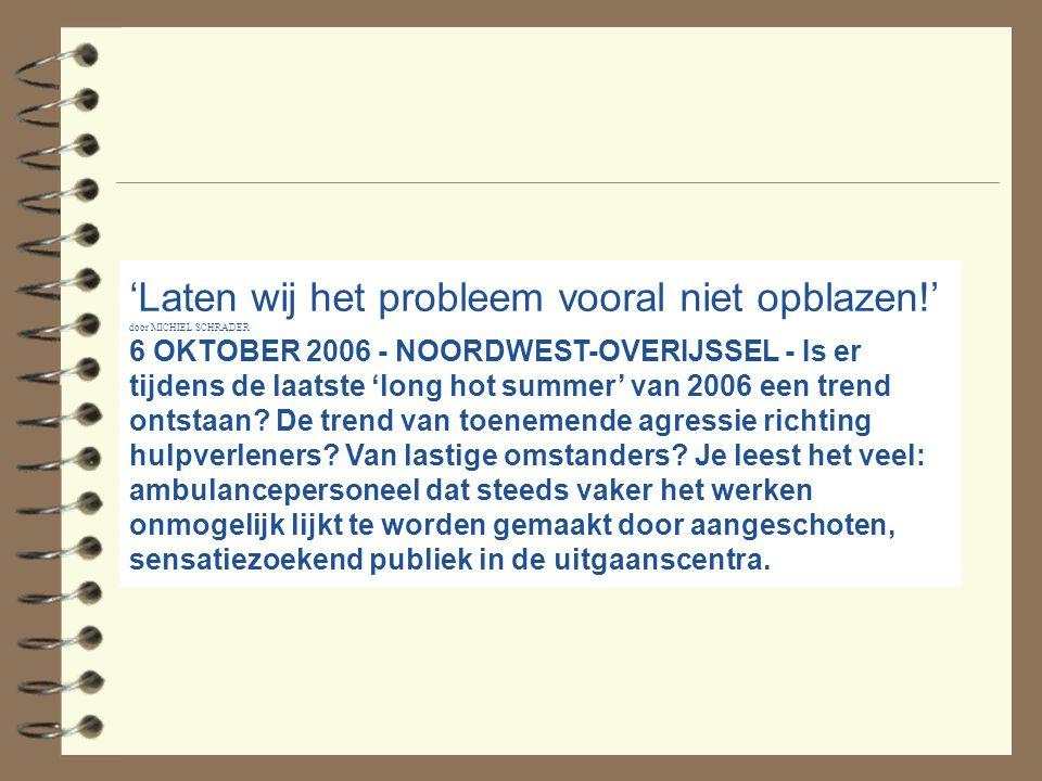 'Laten wij het probleem vooral niet opblazen!' door MICHIEL SCHRADER 6 OKTOBER 2006 - NOORDWEST-OVERIJSSEL - Is er tijdens de laatste 'long hot summer