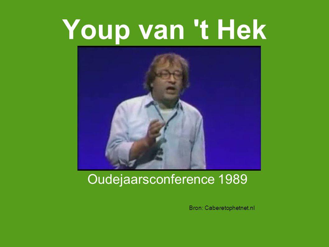 Youp van 't Hek Oudejaarsconference 1989 Bron: Caberetophetnet.nl