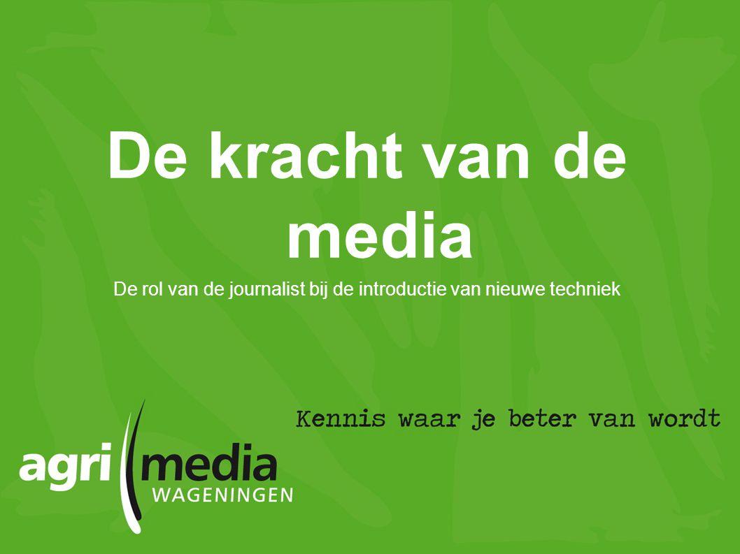 De kracht van de media De rol van de journalist bij de introductie van nieuwe techniek