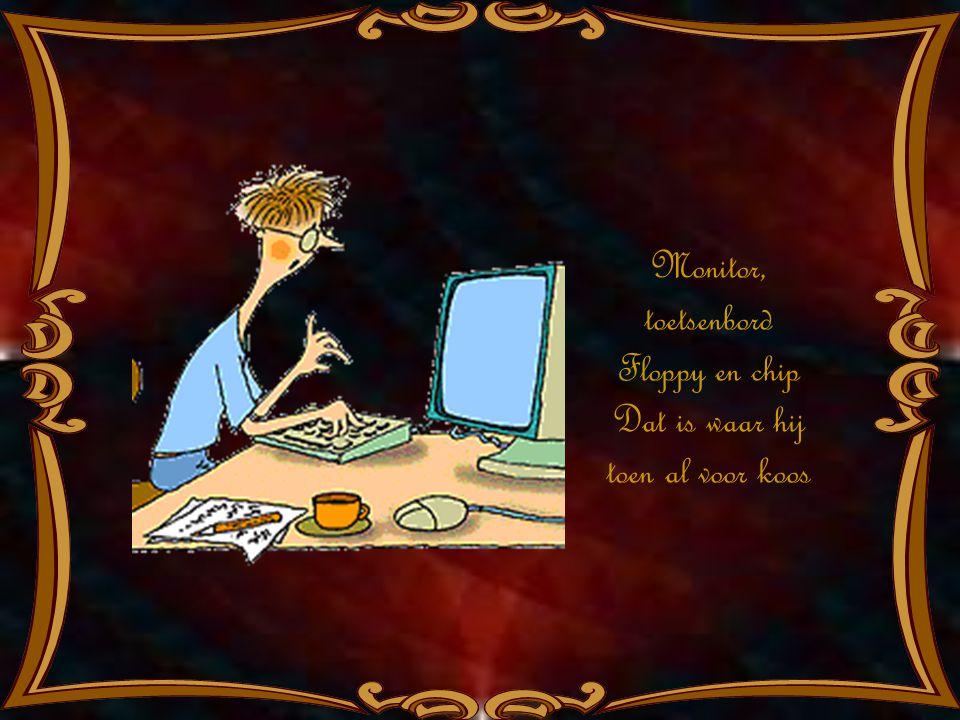 Monitor, toetsenbord Floppy en chip Dat is waar hij toen al voor koos
