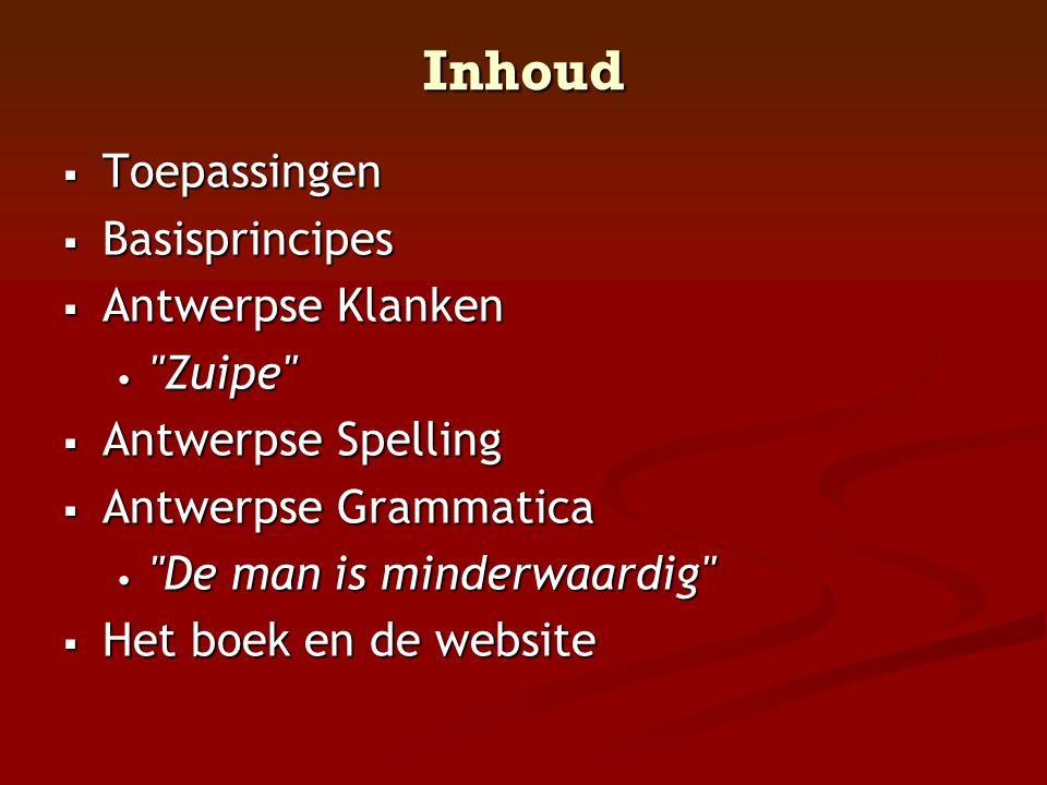 Inhoud  Toepassingen  Basisprincipes  Antwerpse Klanken •