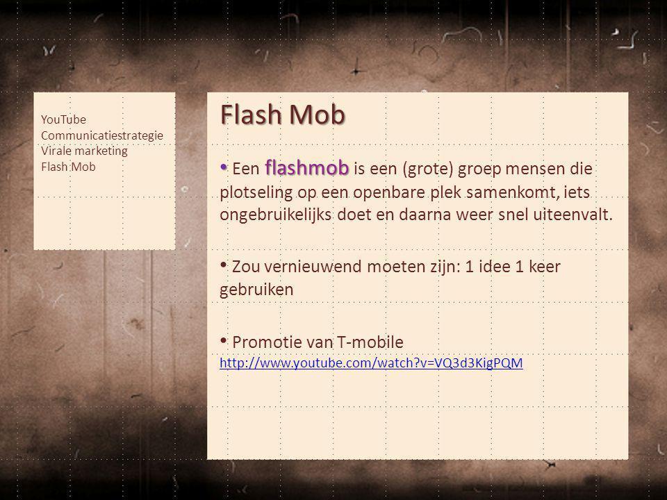 Flash Mob • flashmob • Een flashmob is een (grote) groep mensen die plotseling op een openbare plek samenkomt, iets ongebruikelijks doet en daarna wee