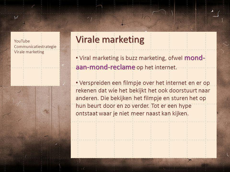 Virale marketing De verspreiding gebeurt dus als een virus • De verspreiding gebeurt dus als een virus.