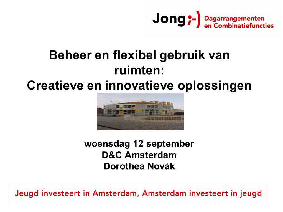 Project D&C Amsterdam Projectteam OSA/OOG 6 Samenwerkingsverbanden 14 stadsdelen 65 partners opvang en/of welzijn 185 scholen primair onderwijs