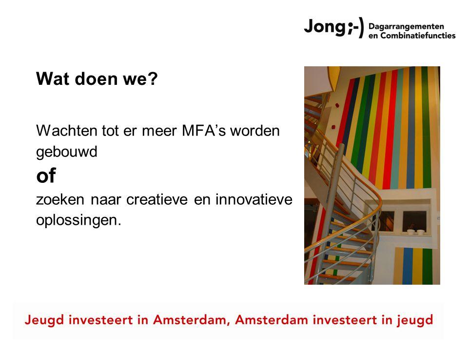 Wat doen we? Wachten tot er meer MFA's worden gebouwd of zoeken naar creatieve en innovatieve oplossingen.