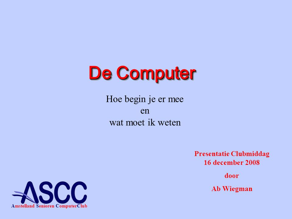 Amstelland Senioren ComputerClub 22 KretologieKretologie Meestal vanuit of in het Engels •Voorbeelden:  Processor, de chip die het hart is van uw computer  Mhz, Megaherz = Kloksnelheid of wel snelheid van de processor  Mb of Gb Megabyte of Gigabyte Giga is 1000 Mega