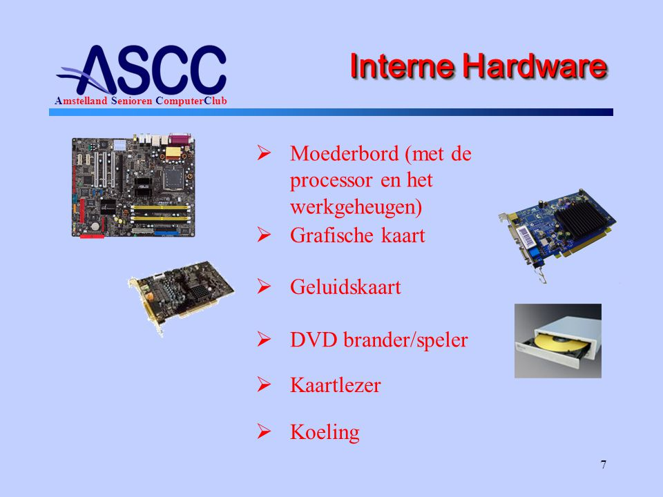 Amstelland Senioren ComputerClub 8 Externe hardware •Printer •Scanner •USB stick •Externe harde schijf