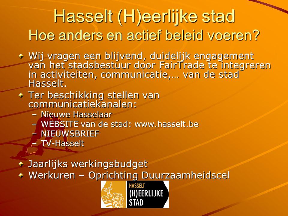 Hasselt (H)eerlijke stad Hoe anders en actief beleid voeren.