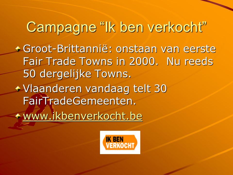 Campagne Ik ben verkocht Groot-Brittannië: onstaan van eerste Fair Trade Towns in 2000.